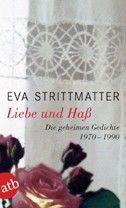 Eva Strittmatter - Liebe und Haß, Die geheimen Gedichte 1970 - 1990 // Mehr Informationen unter http://www.aufbau-verlag.de/liebe-und-hass-2829.html