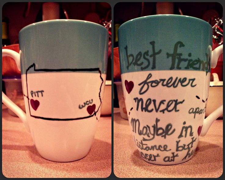 "Sharpie Mug for my best friend who attends college in Pittsburgh :) She uses it and the paint never came off! ""Best friends forever never apart, maybe in distance but never at heart"" (set to 420, bake for 25 mins then let sit in oven overnight to prevent cracking...worked the best!)"