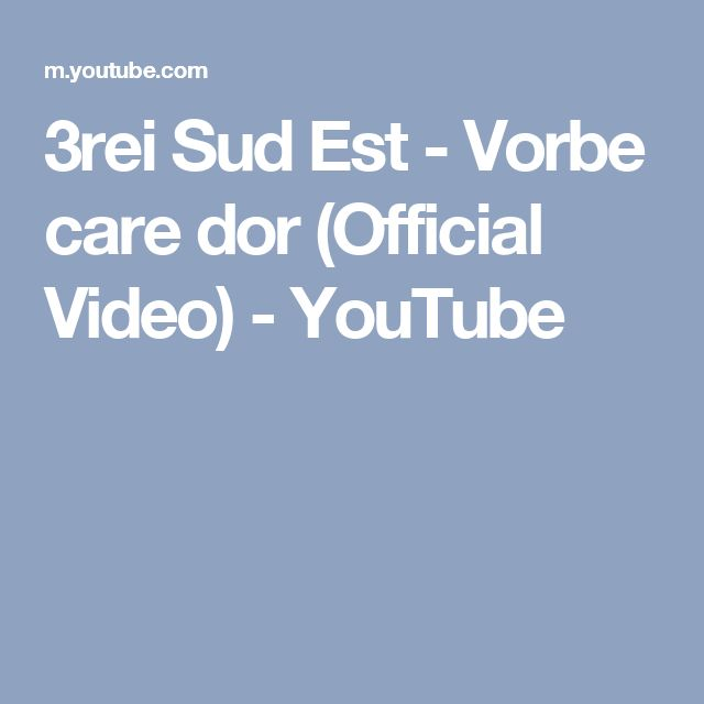 3rei Sud Est - Vorbe care dor (Official Video) - YouTube