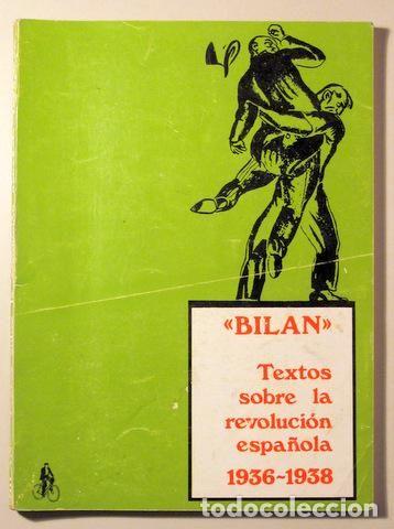 BILAN (ps. Alvaro de la Calle e Ignacio Rodas) - TEXTOS SOBRE LA REVOLUCIÓN ESPAÑOLA 1936-1938 - Foto 1