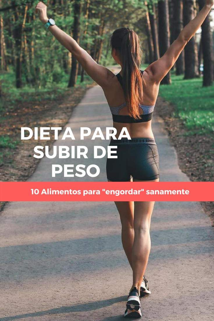 "DIETA PARA SUBIR DE PESO: 10 Alimentos para ""engordar"" sanamente"