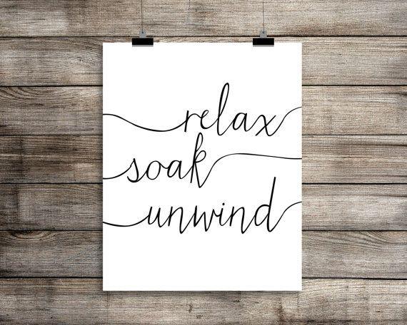 Relax. Soak. Unwind. Bathroom Art Print - Modern Black and White Bathroom Poster, Funny Minimalist Home Decor, Relaxing Bath Art, Funny Gift