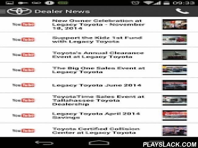 Legacy Toyota DealerApp  Android App - playslack.com ,  Legacy Toyota in Florida has a strong and committed sales staff with many years of experience satisfying our customers' needs. Feel free to browse our massive Toyota inventory online, set up a test drive with a sales associate, or inquire about financing!Now, we are proud to bring you our very own DealerApp! Some of the things our app can do for you are: - Search Vehicle inventory using an Intuitive, fast, and easy to use system…