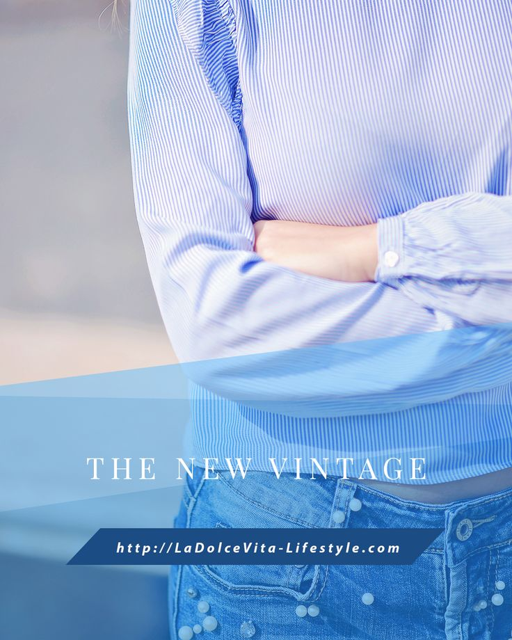 The New Vintage http://ladolcevita-lifestyle.com/2017/03/28/thenewvintage/ #blog #blogger #romanianblogger #blugi #perle #blugicuperle