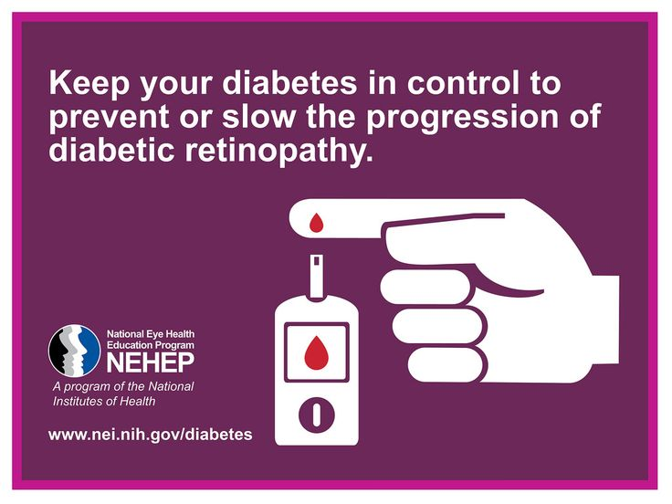 Keep your diabetes in control to prevent or slow the progression of diabetic retinopathy.