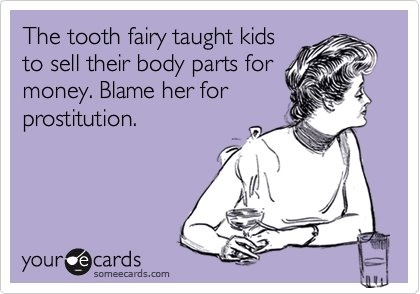 hahaTooth Fairy, Pinterest App, Too Funny, True Statement, Cute Random Funny, App Stores, Totes Magots, Tooth Fairies
