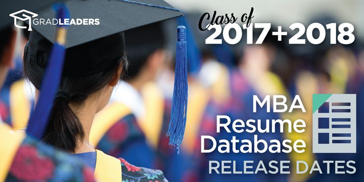 Class of 2017 + 2018 MBA Resume Database Release Dates    www - resume database