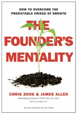 """Zook, Chris. """"The founder's mentality : how to overcome the predictable crises of growth"""". Boston, Massachusetts : Harvard Business Review Press, [2016]. Location: 11.12-ZOO IESE Library Barcelona"""
