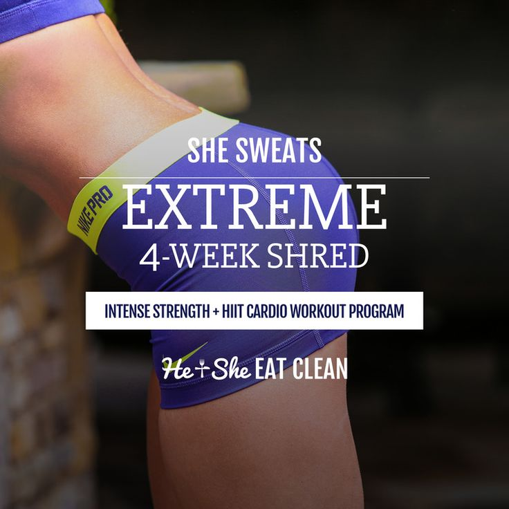 Looking for a workout plan that will shred fat fast? Try the She Sweats EXTREME 4-Week Shred by He & She Eat Clean. This is  a more advanced plan that incorporates weight training and HIIT cardio.