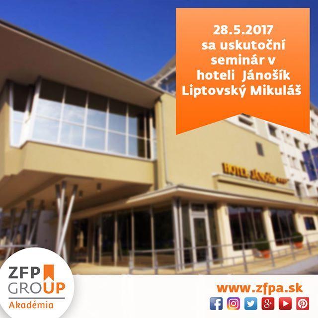 Do pravidelného programu ZFP seminárov pribúda nové miesto. Sú pre vás pripravené krásne priestory v hoteli Jánošík v Liptovskom Mikuláši. Tešíme sa na vás už 28.5. v nedelu.  Vaša ZFP akadémia, a.s.
