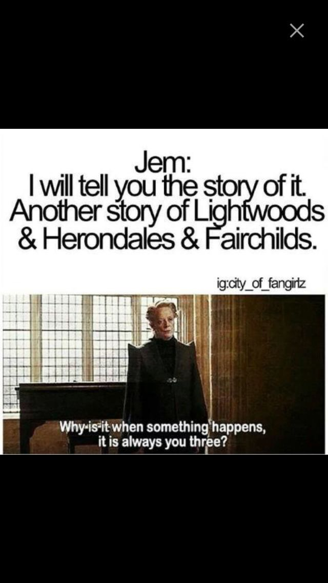 The Infernal Devices | Clockwork Princess | Epilogue | Cassandra Clare | Jem Carstairs | Tessa Gray | Harry Potter Meme | Lightwoods | Fairchilds| Herondales |