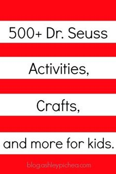 500+ Dr. Seuss Activities for Kids - books, crafts, theme party, movies, and more