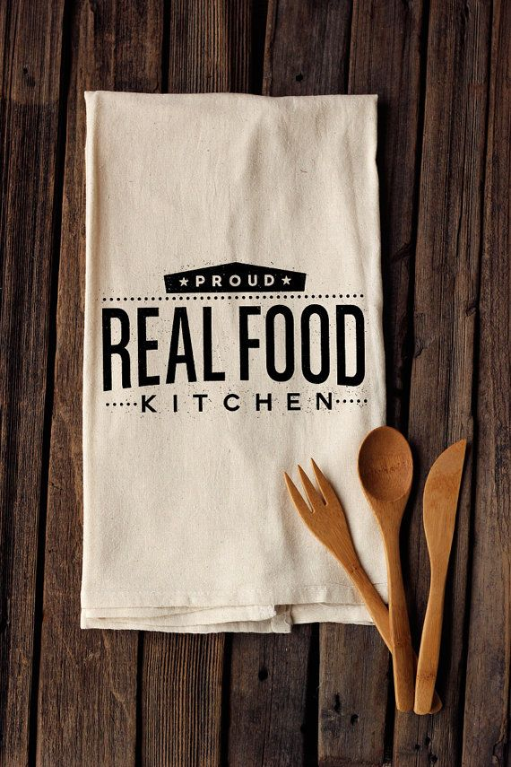 Proud Real Food Kitchen  Organic Cotton Floursack Tea Towel Printed with Non-Toxic Water Based Inks by TastyYummies, $15.00
