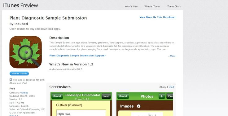 APP - Plant Diagnostic Sample Submission APP - ios - This app allows farmers, gardeners, landscapers, arborists, agricultural specialists and others to submit digital photo samples to a university plant diagnostic lab for diagnosis or identification...The user completes each form by responding to simple, customized questions. Labs that are accepting submissions on this app include Purdue University Plant & Pest Diagnostic Laboratory