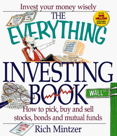 The Everything Investing Book: How to Pick, Buy, and Sell Stocks, Bonds and Mutual Funds (Everything (Business & Personal Finance)) by Annette Racond,http://www.amazon.com/dp/158062149X/ref=cm_sw_r_pi_dp_IsSBsb02A8T8406D