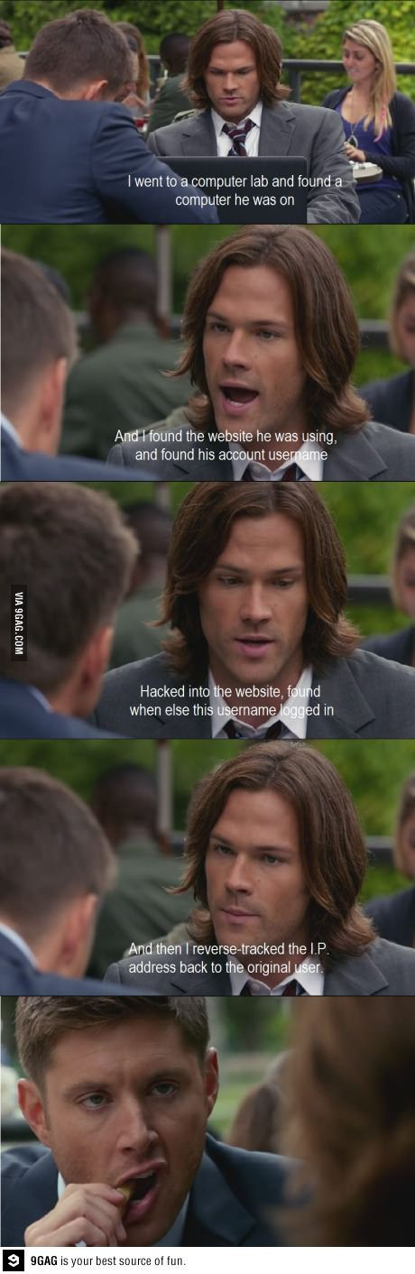 Dean is not impressed with your tech savvy, Sam...