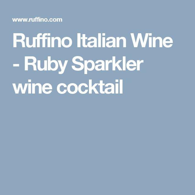 Ruffino Italian Wine - Ruby Sparkler wine cocktail
