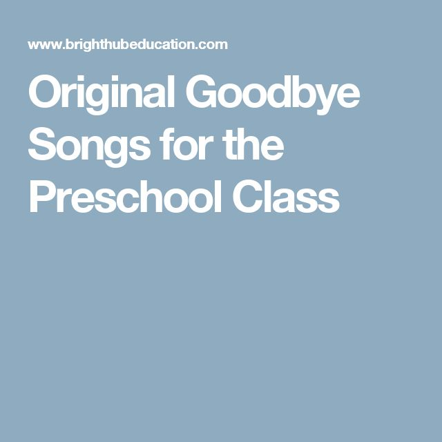 Original Goodbye Songs for the Preschool Class