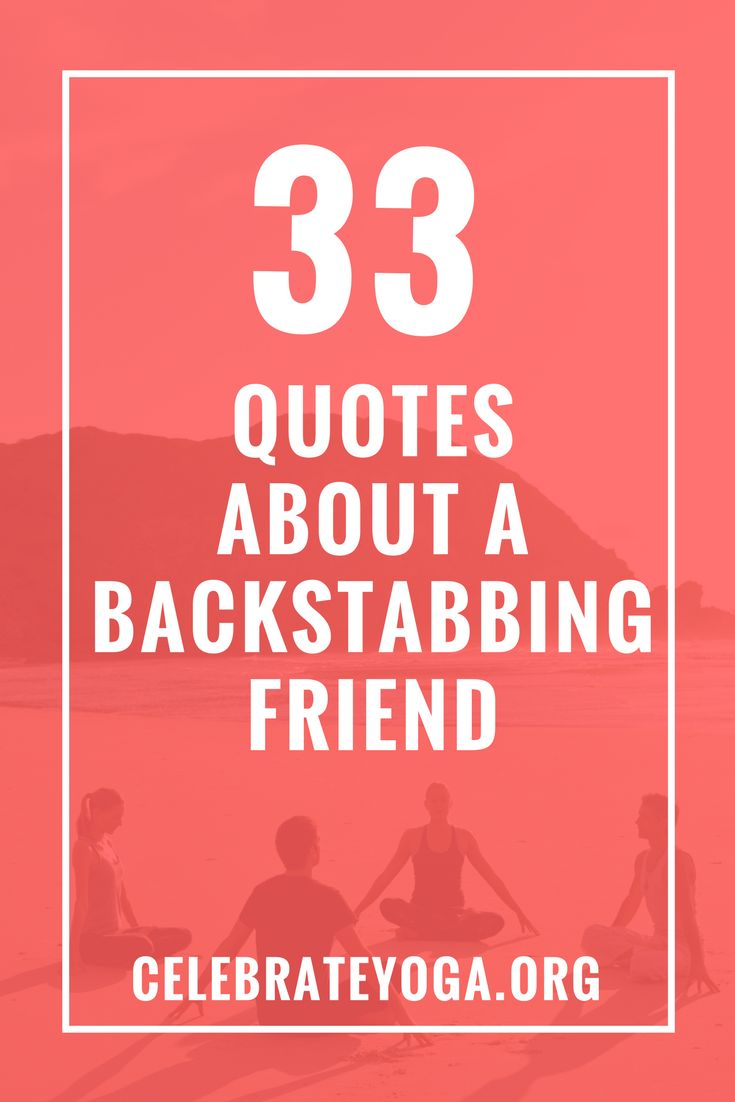 33 Quotes About a Backstabbing Friend | Dysfunctional ...