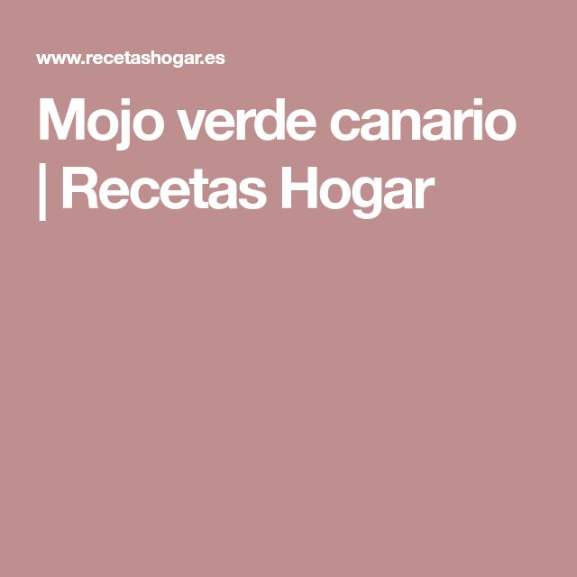 Mojo verde canario | Recetas Hogar