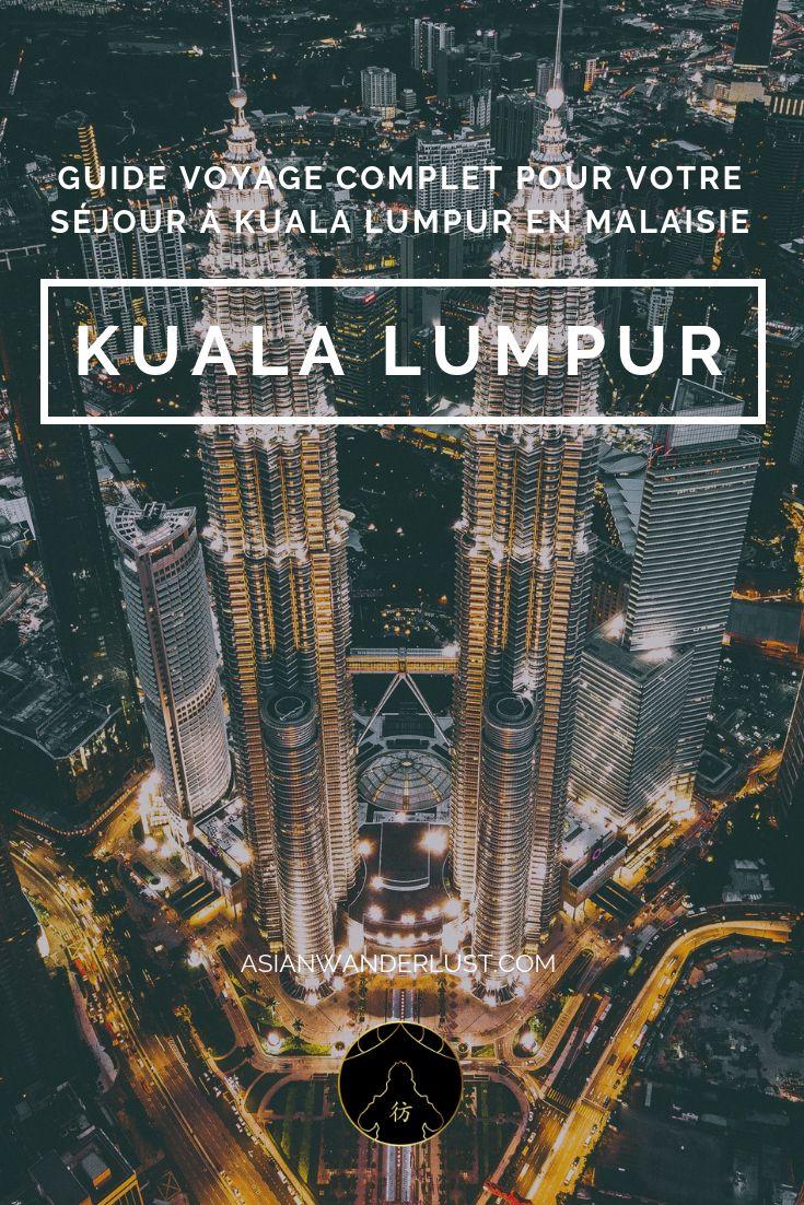 Kuala Lumpur – Tout savoir pour organiser votre séjour à Kuala Lumpur en Malaisie