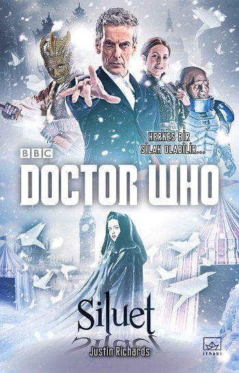 """""""Vastra, Strax ve Jenny mi? Ah hayır, onları rahatsız etmemize gerek yok. Güven bana.""""  12. Doktor'u Viktorya dönemi Londra'sında Paternoster Çetesi'yle buluşturan yepyeni ve esrarengiz Doctor Who macerası """"Siluet"""" Türkçede!"""
