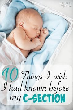 After having a breech baby, here are 10 things I wish I had known for preparing and recovery after c section.