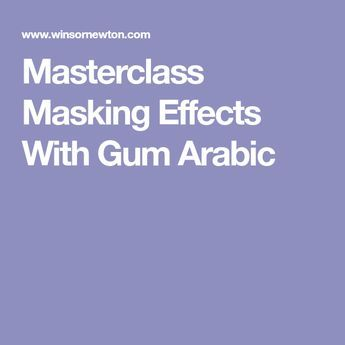 Masterclass Masking Effects With Gum Arabic