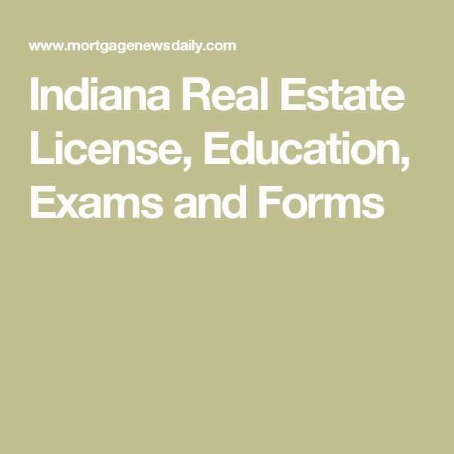 Indiana Real Estate License, Education, Exams and Forms