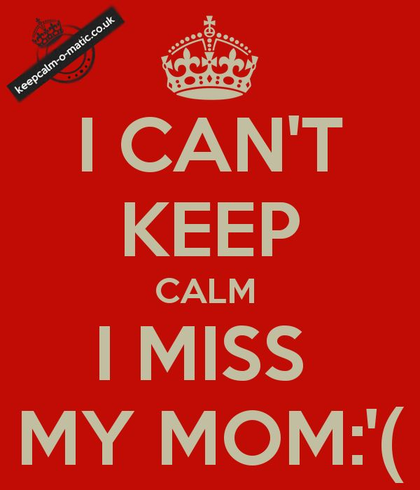 how true lol except she would tell me that I'll be just fine ;) Love you Mom!!!