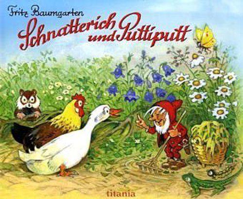 Schnatterich und Puttiputt - Fritz Baumgarten