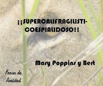 Frases de peliculas infantiles de Mary Poppins y Bert