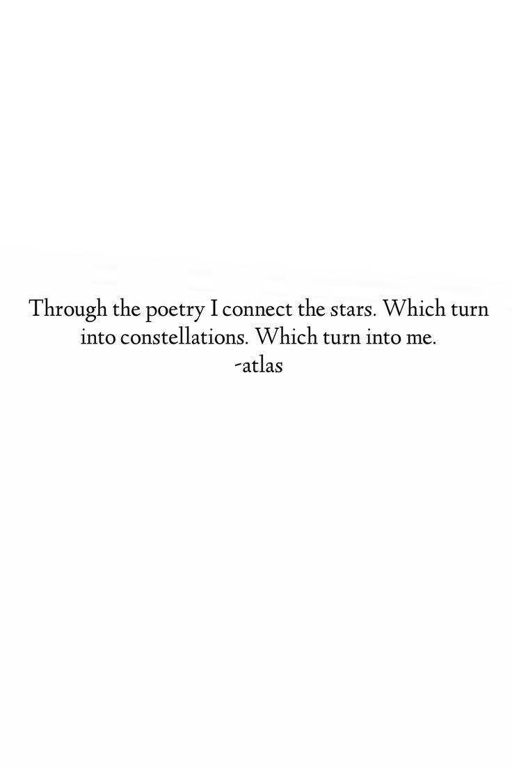 Atlas poetry For Paige...lover of the constellations since age 3.