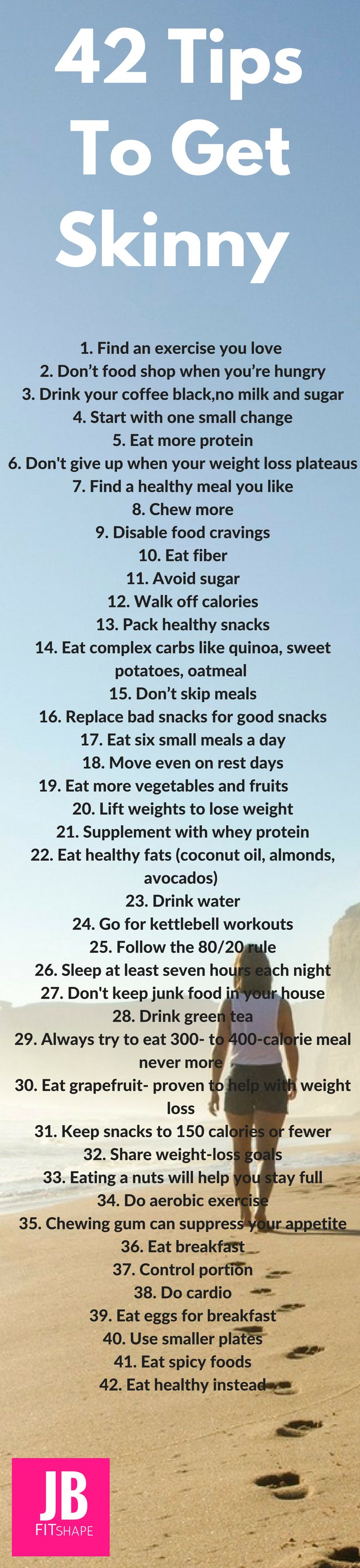 42 Weight Loss Tips To Get Skinny! Healthy weight loss tips. https://jbfitshape.wordpress.com/2016/11/18/10-tips-on-losing-weight-fast/
