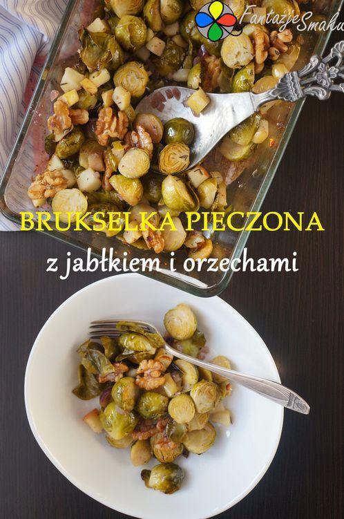 Brukselka pieczona z jabłkiem i orzechami http://fantazjesmaku.weebly.com/blog-kulinarny/brukselka-pieczona-z-jablkiem-i-orzechami