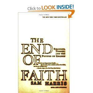 The End of Faith: Religion, Terror, and the Future of Reason - Sam Harris: