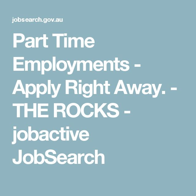Part Time Employments - Apply Right Away. - THE ROCKS - jobactive JobSearch