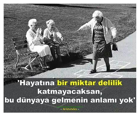 Yaşlanınca ben :)))