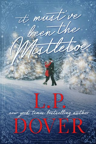 With mistletoe and #Christmas magic, anything's possible. It Must've Been the Mistletoe by L.P. Dover ❤️ #Win this #SignedBook & Necklace #Giveaway ❤️ An Xpresso Book Tours event https://goo.gl/CtKM13