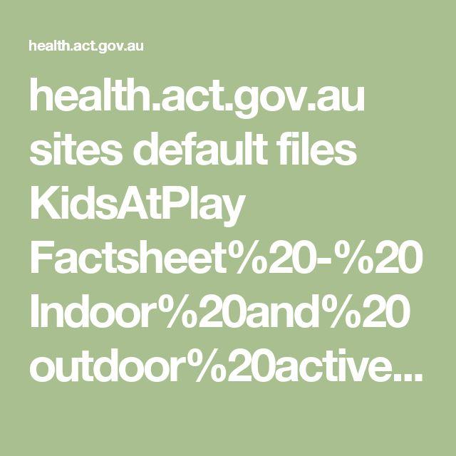 health.act.gov.au sites default files KidsAtPlay Factsheet%20-%20Indoor%20and%20outdoor%20active%20play.pdf