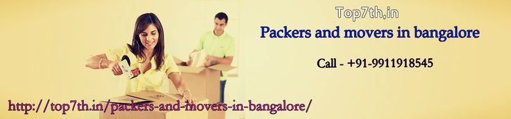 Welcome to here, a premium online tool helping consumers relocate from one place to another with household belongings or commercial commodities. We have made it easy to find right services, right moving companies and other related information in different major cities and towns of India.   http://top7th.in/packers-and-movers-in-bangalore/  http://top7th.in/packers-and-movers-in-delhi/