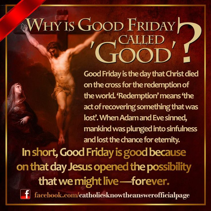 Why is Good Friday called Good?