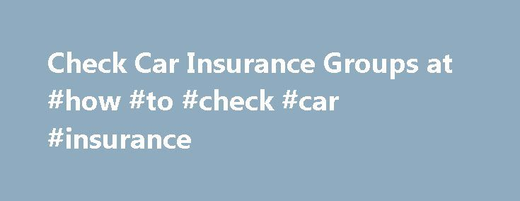 Check Car Insurance Groups at #how #to #check #car #insurance http://mauritius.nef2.com/check-car-insurance-groups-at-how-to-check-car-insurance/  # Insurance groups and car insurance Key points The Group Rating Panel puts vehicles in groups between one (lowest) and 50 (highest) every month after assessing data gathered from Thatcham Not all insurers use this rating, but they will use something similar when they assess a vehicle The lower the insurance group, the lower your premium is likely…