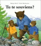 31997000769901 Tu te souviens ? Deux oursons se souviennent des jours heureux passés dans la montagne en compagnie de leur grand-père. Des baignades dans la cascade et des parties de pêche, des pique-niques et des fous rires...