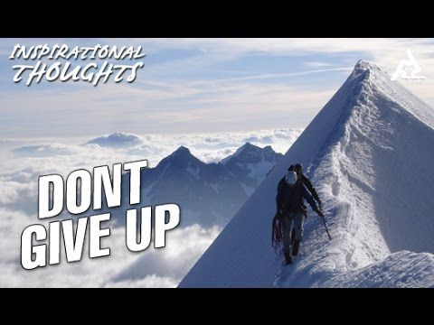 Dont Give Up | Motivational Thoughts | Inspirational Quotes Subscribe for FREE http://goo.gl/pjACXH