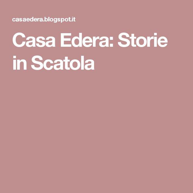 Casa Edera: Storie in Scatola