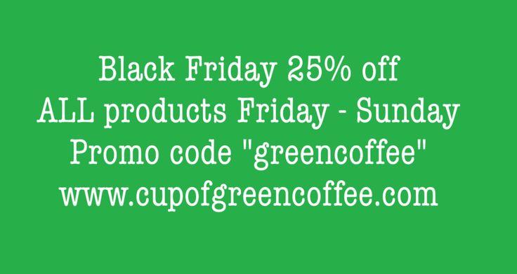 #Blackfriday #promo www.cupofgreencoffee.com