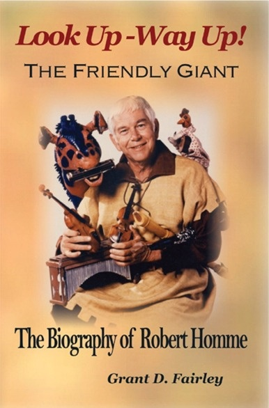 Bob Homme as The Friendly Giant - with Rusty & Gerome - a staple of my early childhood