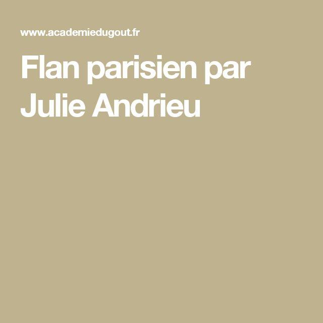 Flan parisien par Julie Andrieu