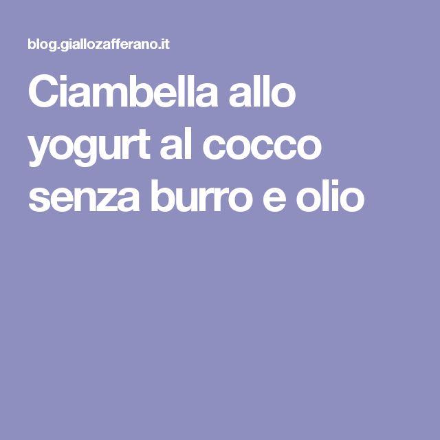 Ciambella allo yogurt al cocco senza burro e olio